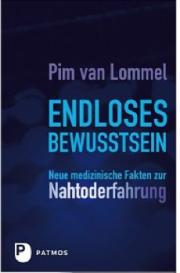 Sterben, Nahtod, Palliativmedizin, Pim van Lommel, Endloses Bewusstsein, Sterbeforschung