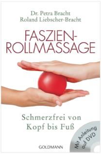 Faszien-Rollmassage, schmerzfrei Dr. Petra Bracht, Roland Liebscher-Bracht, Random House